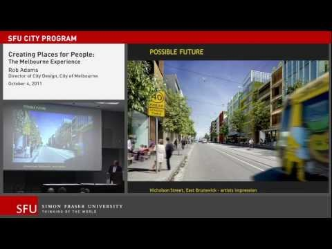 The Melbourne Experience: urban planning (SFU City Program lecture)