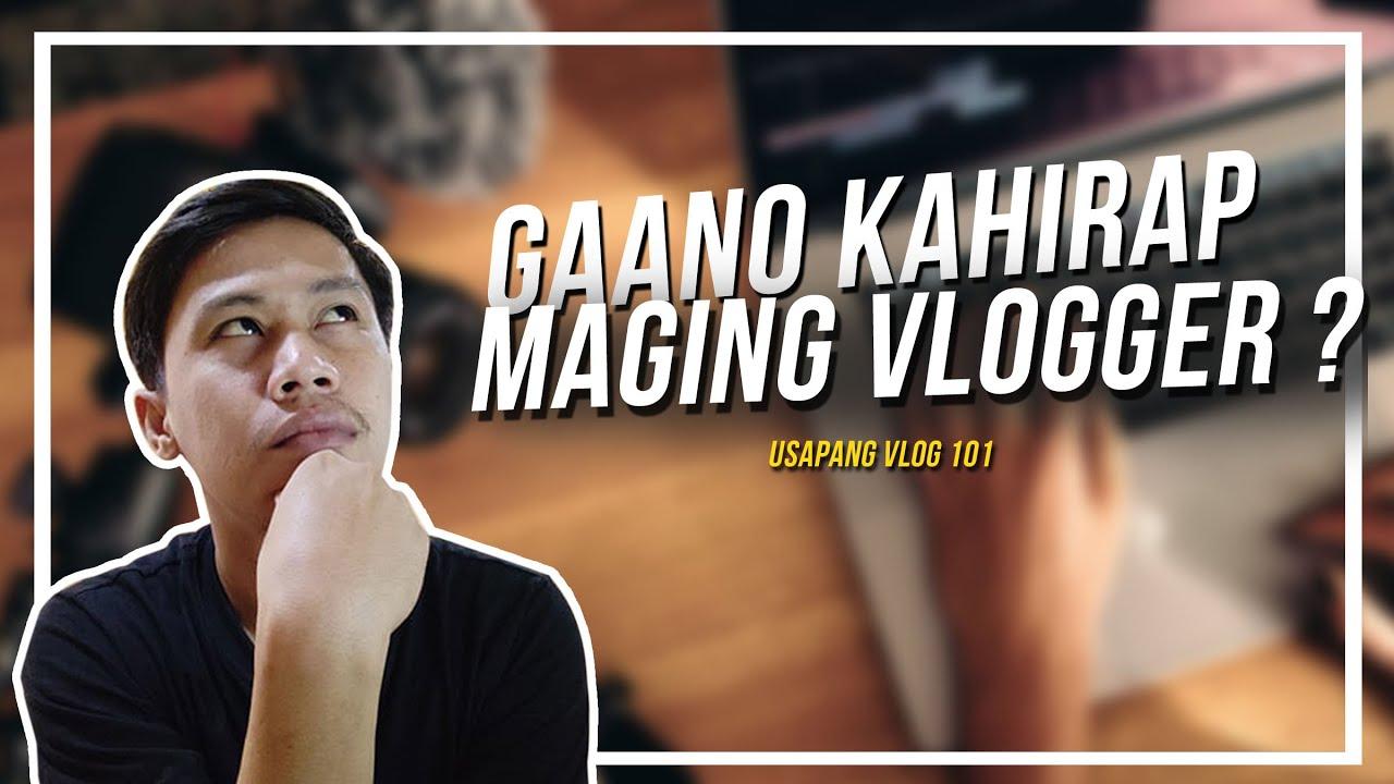 Gaano kahirap maging Vlogger ? Mahirap ba ?