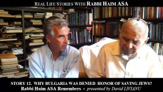 Story 12. WHY BULGARIA WAS DENIED HONOR OF SAVING JEWS? by RABBI HAIM ASA. 9:18 min. 2013.5.17.Fri.