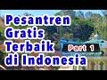 AYO MONDOK | INILAH 10 PESANTREN SALAFI GRATIS BEASISWA TERBAIK DI INDONESIA - Part 1