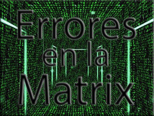 9 Errores en la matrix