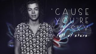 Harry Styles - 'Cause you're a sky full of stars