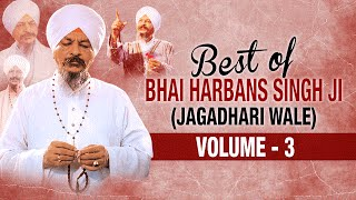 Download Best Of Bhai Harbans Singh Ji (Jaagadhari Wale) - Vol. 3 | Shabad Gurbani | Jukebox MP3 song and Music Video