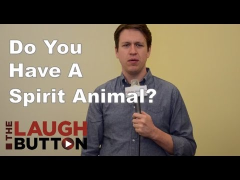 Do You Have A Spirit Animal? - The Laugh Button Inquisition
