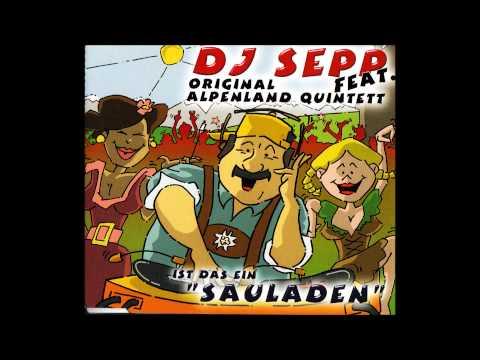 DJ Sepp feat Original Alpenland Quintett  Sauladen Costa Del Sol Mix