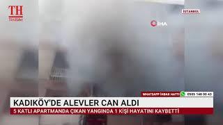 KADIKÖY'DE ALEVLER CAN ALDI