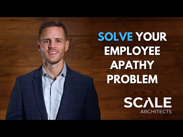 How to solve your employee apathy problem