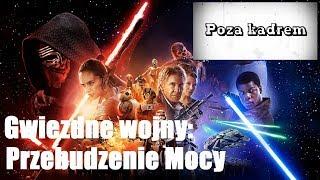 Poza kadrem - Gwiezdne wojny: Przebudzenie Mocy (Star Wars: Force Awakens)