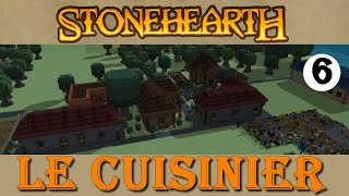 StoneHearth FR #6 - Et si on faisait un restaurant !