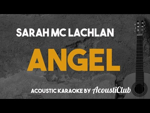 Sarah Mc Lachlan - Angel [Acoustic Guitar Karaoke]