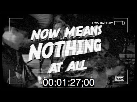 Now Means Nothing [Official Lyric Video]