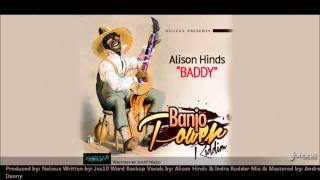 New Alison Hinds : BADDY [2012 Barbados Crop Over][Produced by Nelieux]{Banjopower}