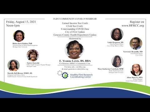 Flint Community COVID 19 Webinar #74 Healthy Flint Research Coordinating Center, August 13, 2021