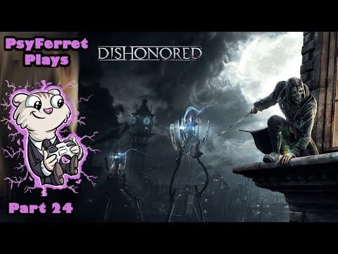 PsyFerret vs Dishonored Pt 24 - Legal Waterfront