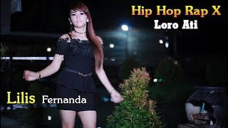 LORO ATI ~ Hip Hop Dangdut Rap X