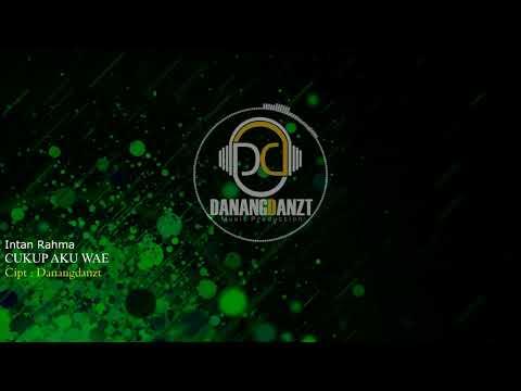 Intan Rahma - Cukup Aku Wae (Official Lyric Video)