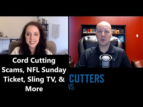 Cord Cutting This Week Podcast #11 - Cord Cutting Scams, NFL Sunday Ticket, Sling TV, & More