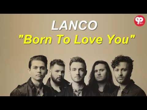 LANCO - Born To Love You Lyrics