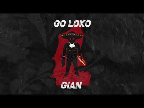Gian - Go Loko