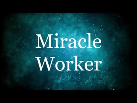 Miracle Worker - Glowreeyah ft Nathaniel Bassey (Lyrics)