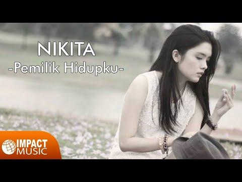 Nikita - Pemilik Hidupku