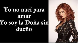 Yo Soy la Doña sin Dueño (Letra) 2016 Tema de la Doña