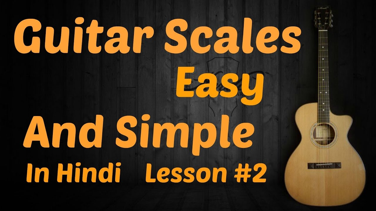 Guitar Scales Lesson Easy Guitar Lesson 2 Hindi Youtube