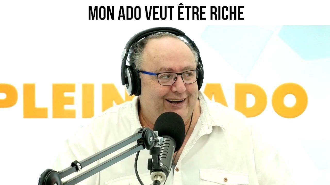 Mon ado veut être riche - Plein l'Ado#132