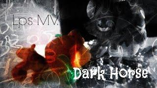 LPS MV: Dark Horse
