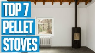 Best Pellet Stoves 2018 | TOP 7 Pellet Stove