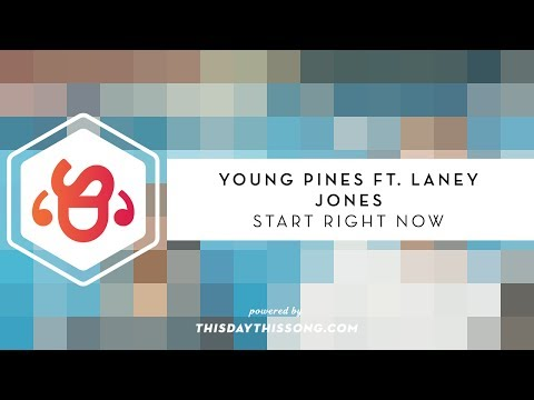 Young Pines ft. Laney Jones - Start Right Now