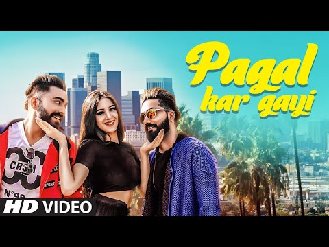 Pagal Kar Gayi: Samrat Chouhan Ft Deep Popper (Full Song) Bharat Goswami | Latest Punjabi Songs 2018