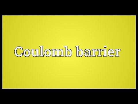 Coulomb barrier Meaning