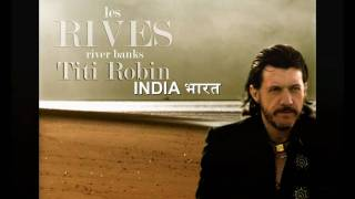 LES RIVES / RIVER BANKS / INDIA  भारत (Titi Robin)