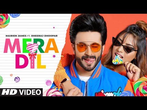 Mera Dil (Full Song) Mairien James Ft Dheeraj Dhoopar | Jaani, Sukhe | Arvindr Khaira | Punjabi Song