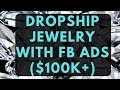 Dropshipping Jewely Shopify HOW TO & Facebook Ads Proven Process step by step