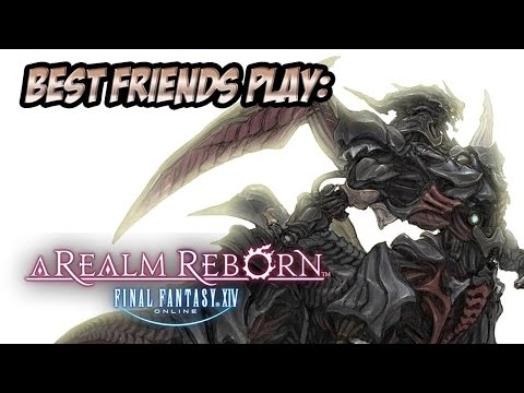 Best Friends Play FINAL FANTASY XIV (Part 1)