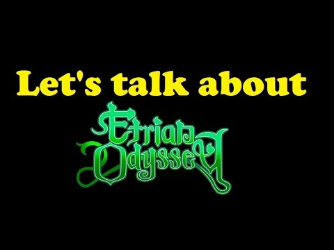 Let's talk about the Etrian Odyssey series! | 4K