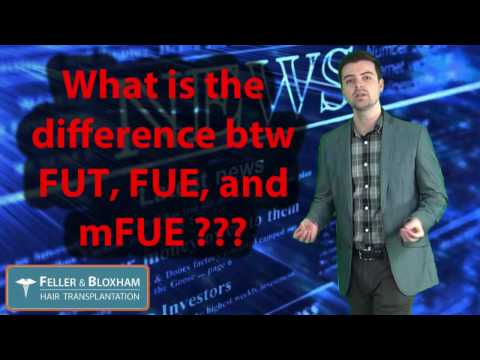 Hair Transplant, What is the difference between FUT, FUE, and mFUE ?