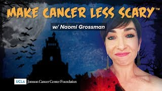 Making Cancer Less Scary with Naomi Grossman