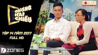Gương Hai Chiều | Tập 14 Full HD: Người Lạ Người Thân, Hơn Nhau Cái Tình (05/11/2017)
