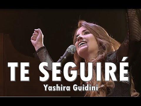 TE SEGUIRÉ  - Yashira Guidini - Musica Cristiana