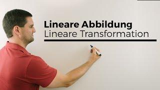 Lineare Abbildung, Lineare Transformation, Definition, mit Beispiel, Abbildungsmatrix