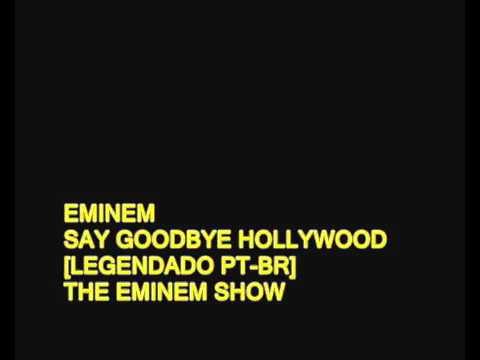 Eminem say goodbye Hollywood legendado