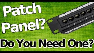 what is a patch panel? do you need one?