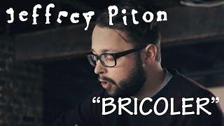 "JEFFREY PITON - ""Bricoler"" (Vidéoclip officiel en 4K)"