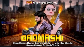 New Song 2017 #Badmashi #Latest Haryanvi DJ Song #Masoom Sharma, Sheenam Kaitholic #NDJ Music