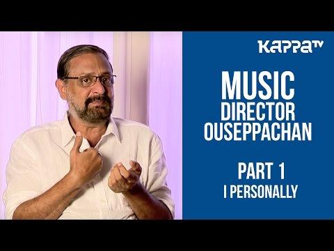Ouseppachan(Part 1) - I Personally - Kappa TV