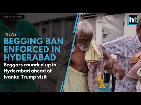 Beggars rounded up in Hyderabad ahead of Ivanka Trump visit