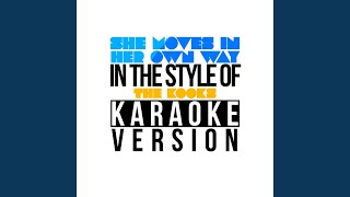 She Moves in Her Own Way (In the Style of the Kooks) (Karaoke Version)